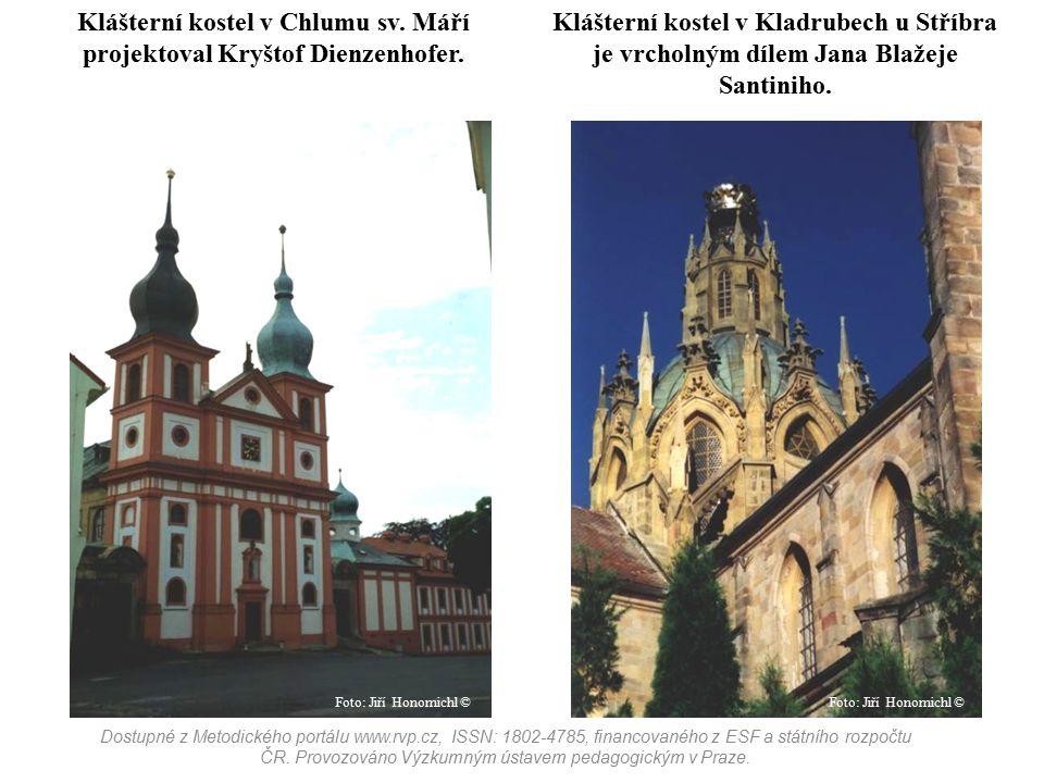 Klášterní kostel v Kladrubech u Stříbra je vrcholným dílem Jana Blažeje Santiniho. Klášterní kostel v Chlumu sv. Máří projektoval Kryštof Dienzenhofer