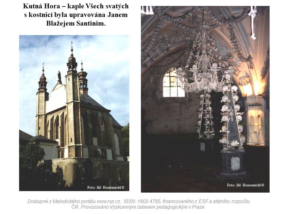 Kutná Hora – kaple Všech svatých s kostnicí byla upravována Janem Blažejem Santinim. Dostupné z Metodického portálu www.rvp.cz, ISSN: 1802-4785, finan