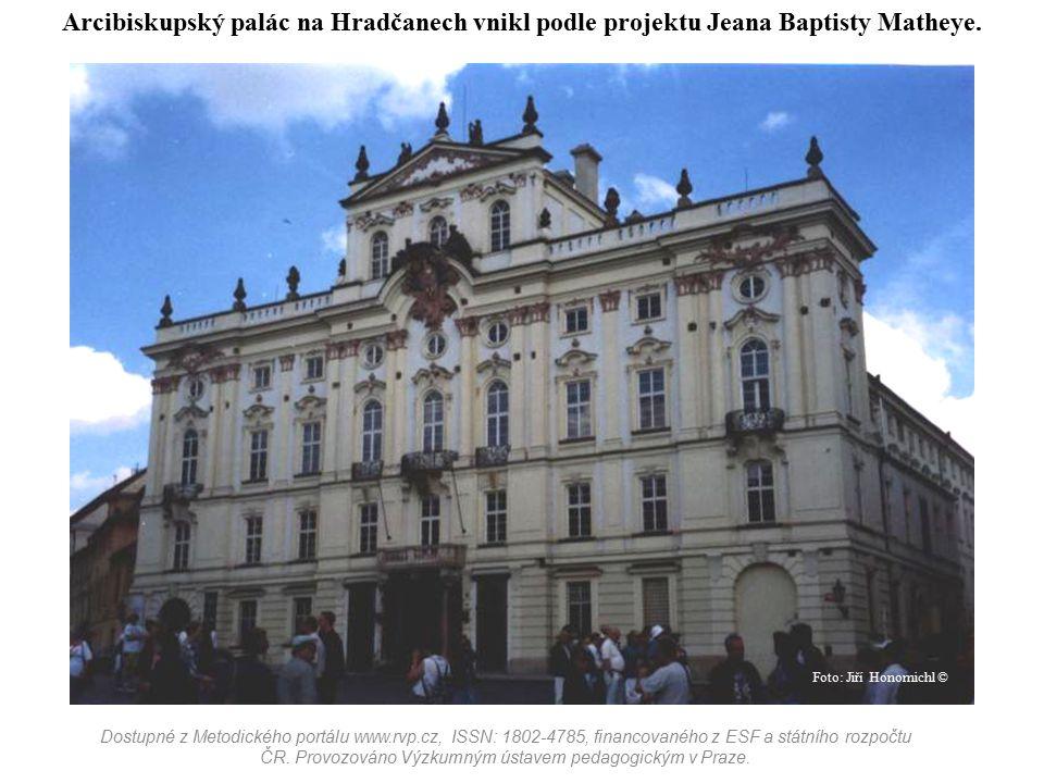 Arcibiskupský palác na Hradčanech vnikl podle projektu Jeana Baptisty Matheye. Dostupné z Metodického portálu www.rvp.cz, ISSN: 1802-4785, financované