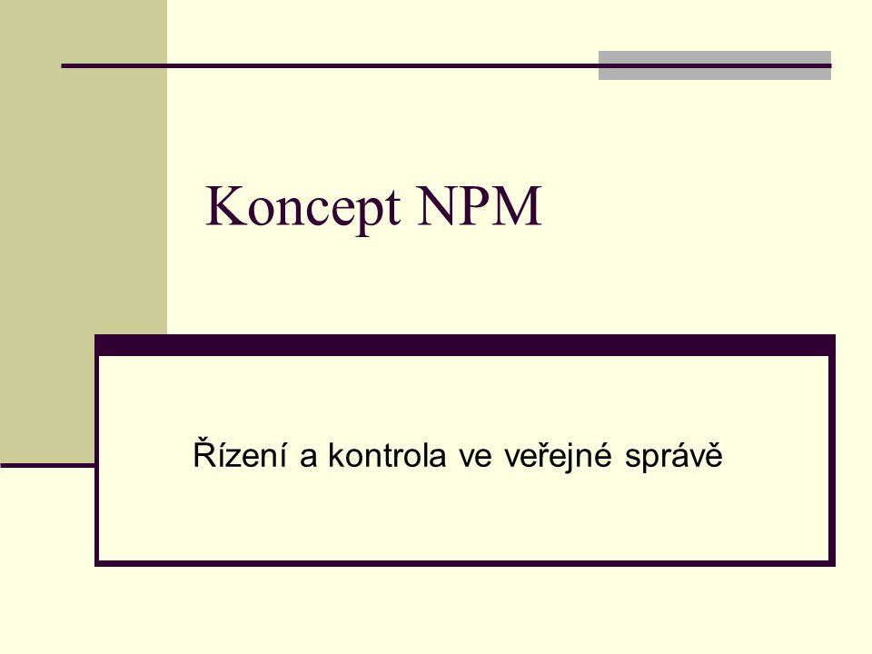Koncept NPM Řízení a kontrola ve veřejné správě