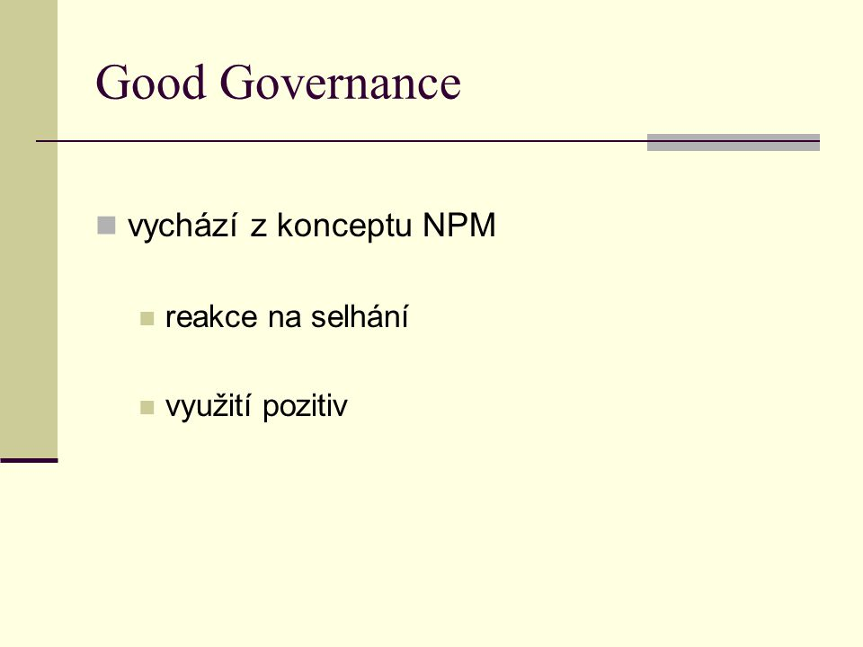 Good Governance vychází z konceptu NPM reakce na selhání využití pozitiv