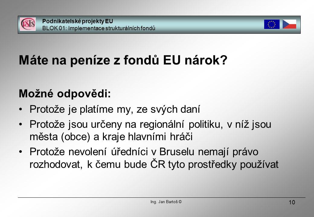 10 Máte na peníze z fondů EU nárok.