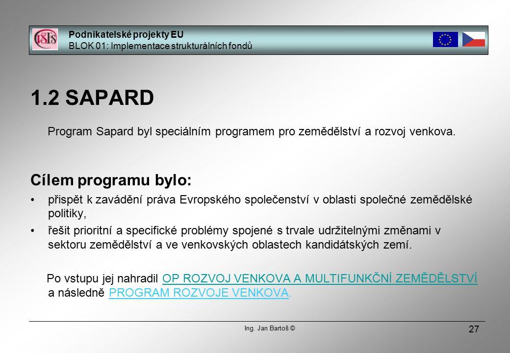 27 1.2 SAPARD Program Sapard byl speciálním programem pro zemědělství a rozvoj venkova.