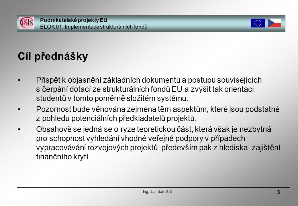 54 Podnikatelské projekty EU BLOK 01: Implementace strukturálních fondů Ing.