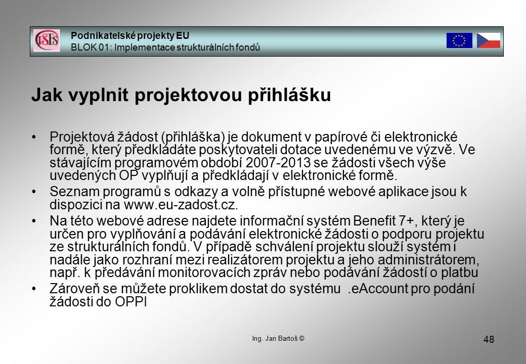 48 Podnikatelské projekty EU BLOK 01: Implementace strukturálních fondů Ing.