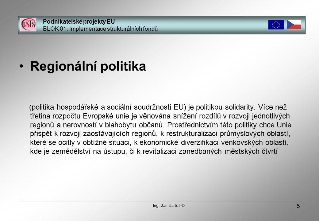 56 Podnikatelské projekty EU BLOK 01: Implementace strukturálních fondů Ing.