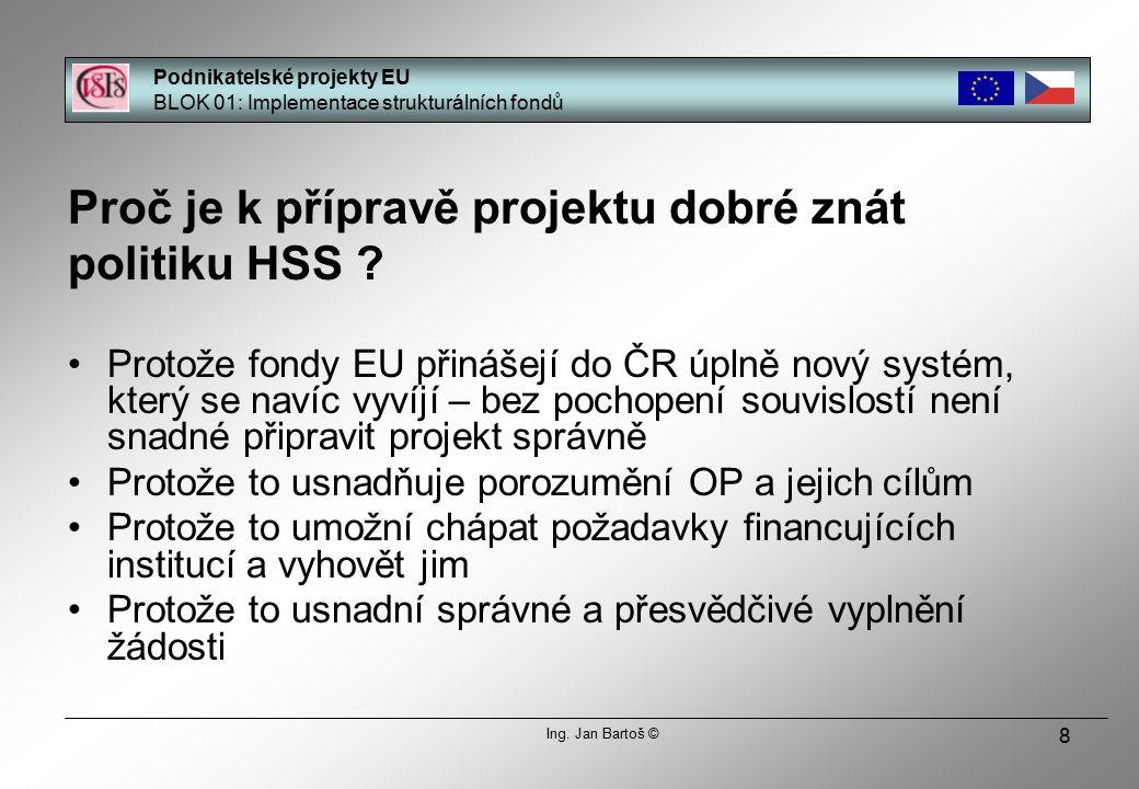 9 Proč mít správně zaměřený projekt odpovídající záměrům politiky HSS.