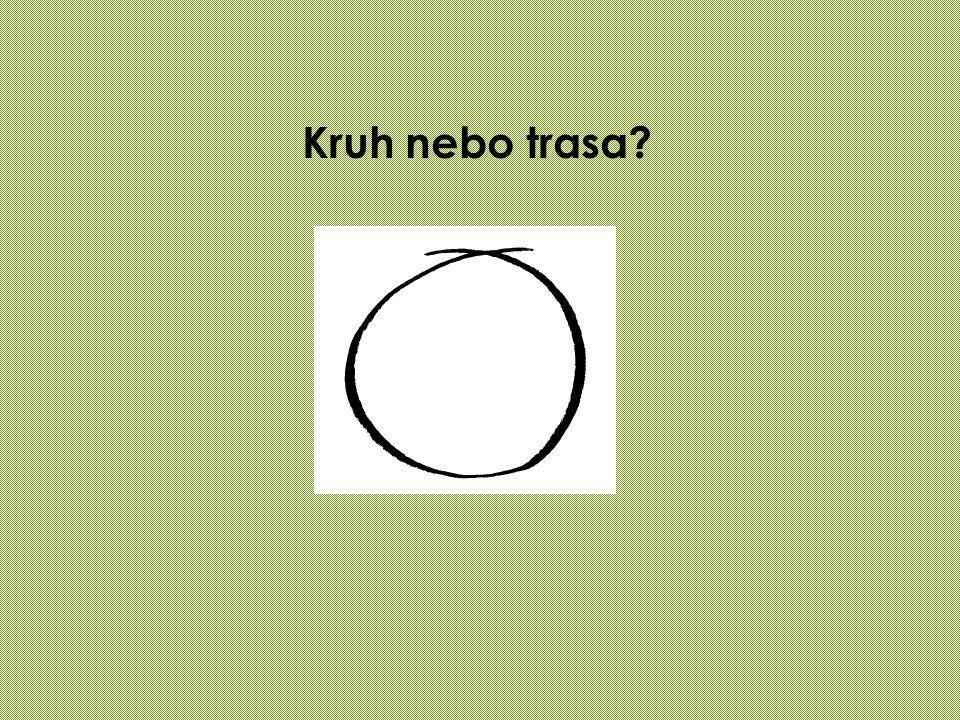 Kruh nebo trasa?