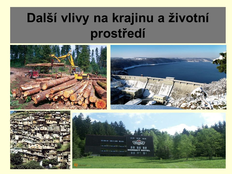 Obsah 1. Lesnictví 2. Vodní hospodářství 3. Urbanizace 4. Cestovní ruch 5. Otázky a úkoly