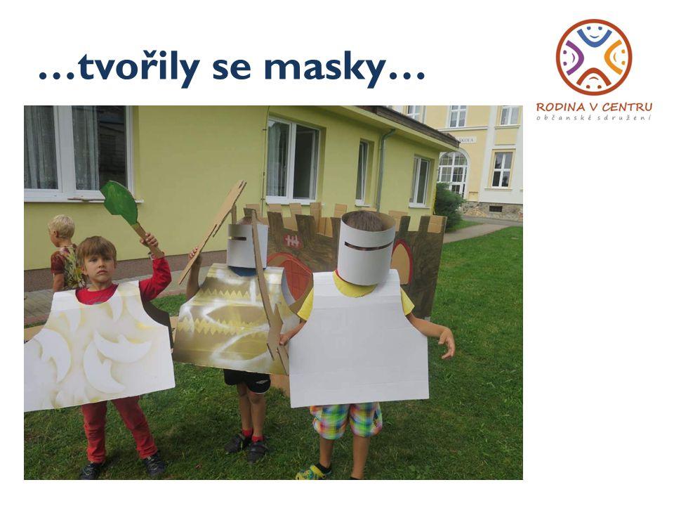 …tvořily se masky…