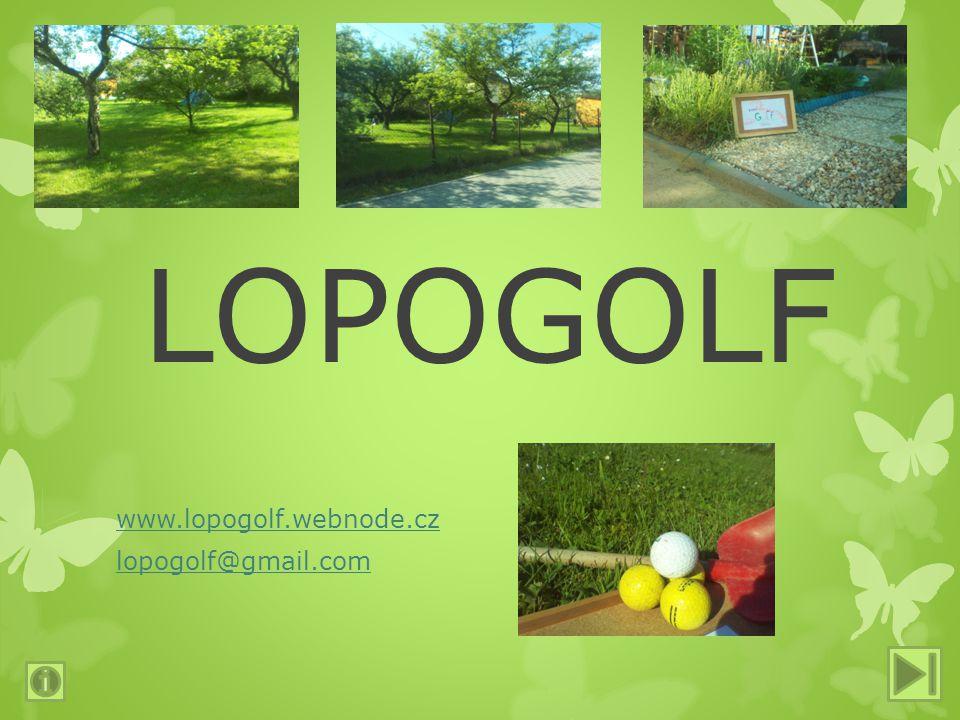 LOPOGOLF www.lopogolf.webnode.cz lopogolf@gmail.com