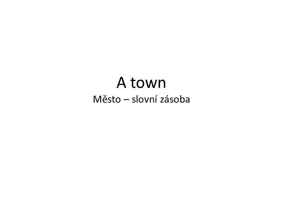 A town Město – slovní zásoba