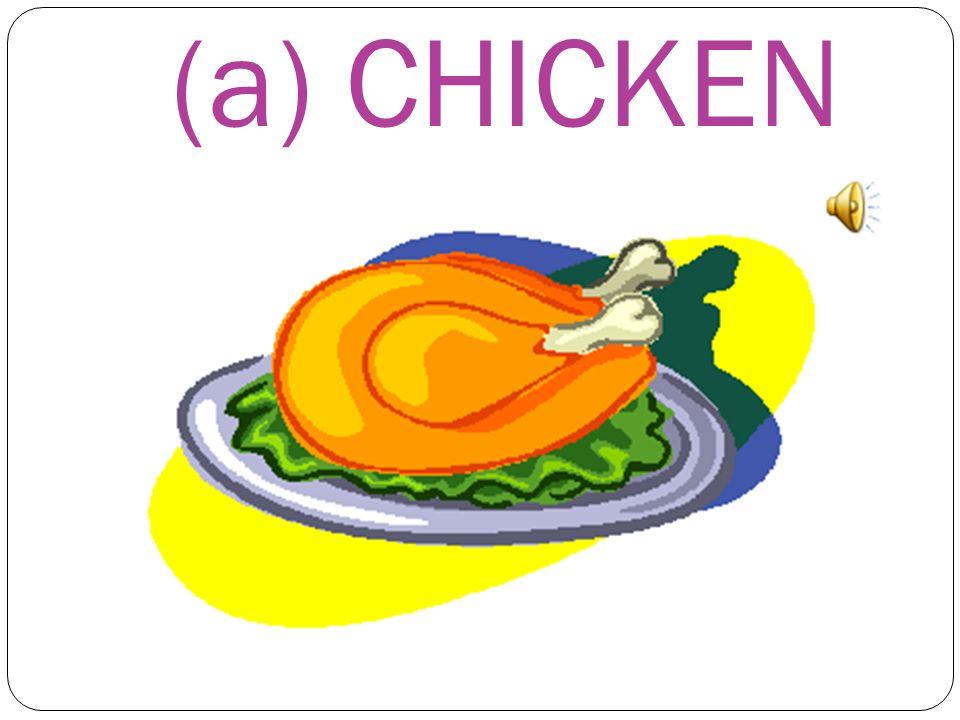 (a) CHICKEN