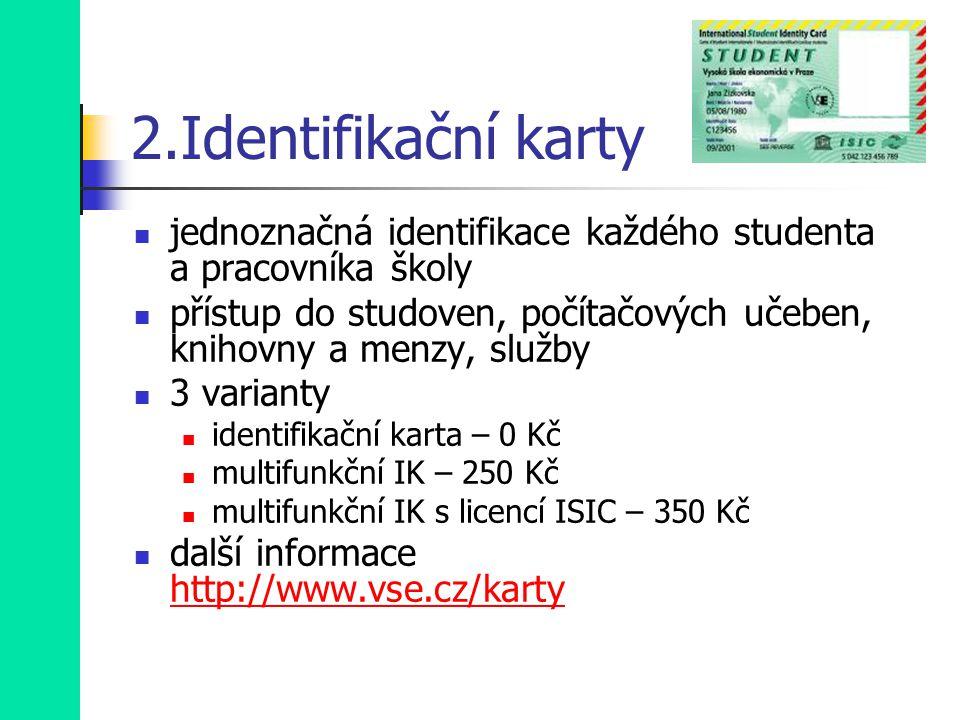 3.Registrace a zápisy Registrace – student projevuje zájem Registruje ident, kurz a skupinu.