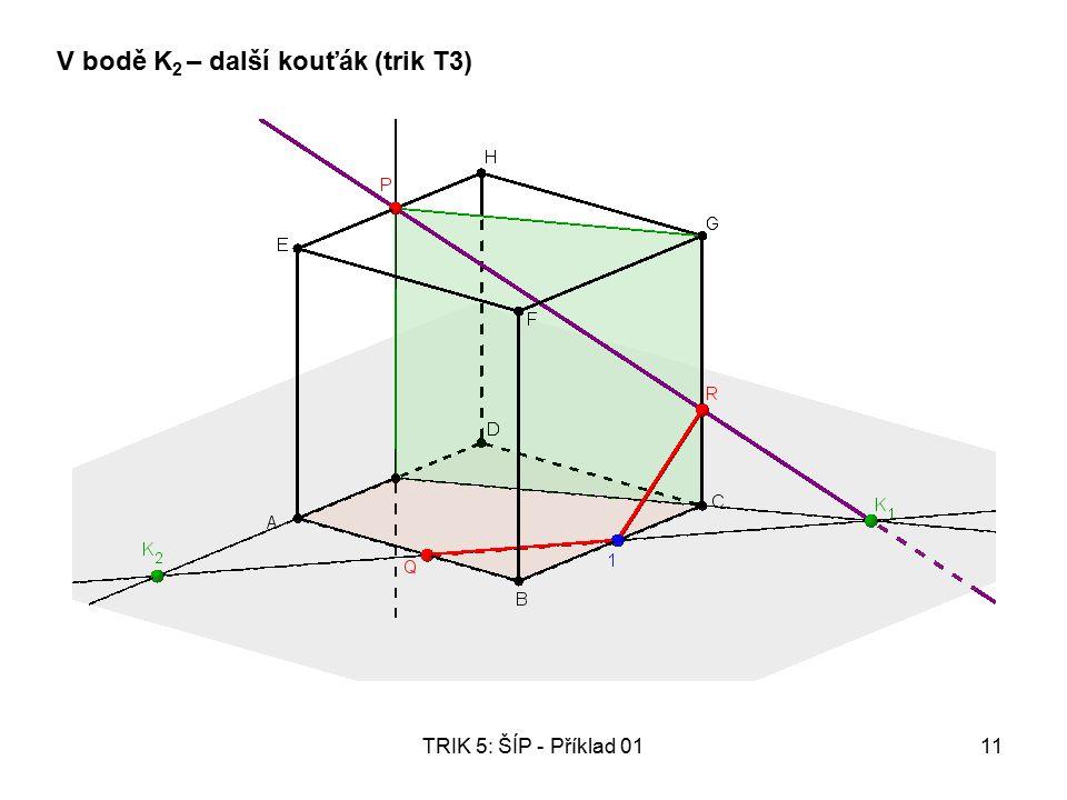 TRIK 5: ŠÍP - Příklad 0111 V bodě K 2 – další kouťák (trik T3)