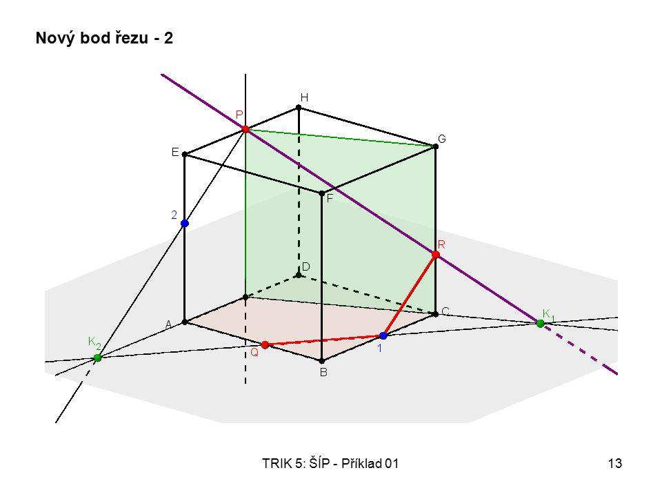 TRIK 5: ŠÍP - Příklad 0113 Nový bod řezu - 2