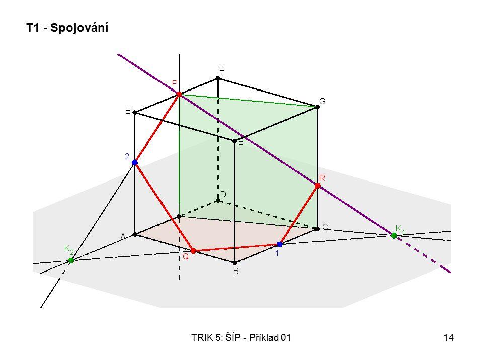 TRIK 5: ŠÍP - Příklad 0114 T1 - Spojování