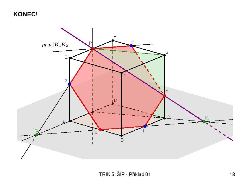 TRIK 5: ŠÍP - Příklad 0118 KONEC!