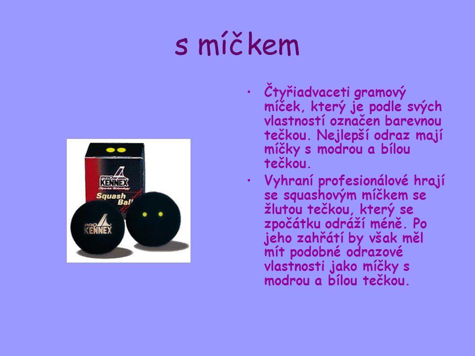 s míčkem Čtyřiadvaceti gramový míček, který je podle svých vlastností označen barevnou tečkou.
