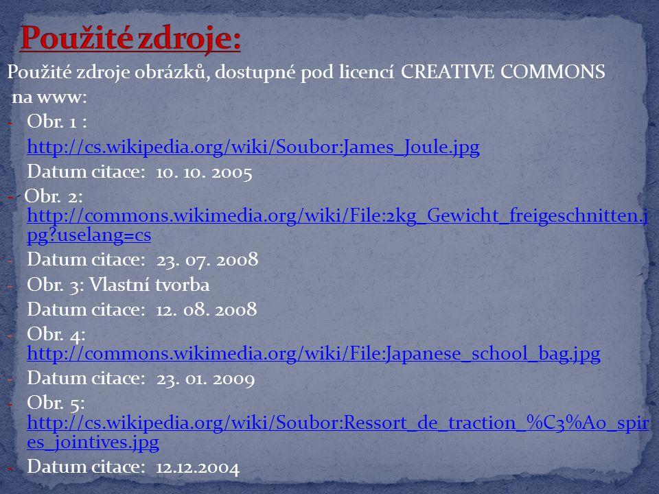 Použité zdroje obrázků, dostupné pod licencí CREATIVE COMMONS na www: - Obr.