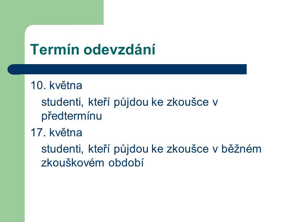 Termín odevzdání 10. května studenti, kteří půjdou ke zkoušce v předtermínu 17.