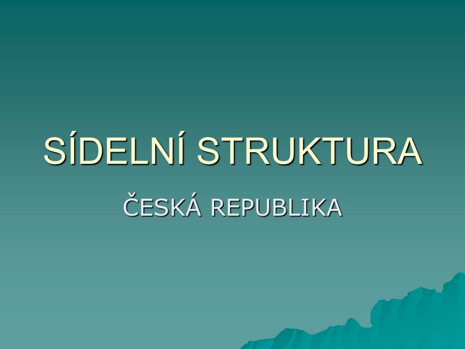 SÍDELNÍ STRUKTURA ČESKÁ REPUBLIKA