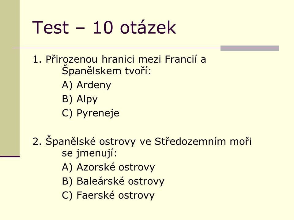 Test – 10 otázek 3.Katedrála Sagrada Familia je: A) v Madridu B) V Seville C) v Barceloně 4.
