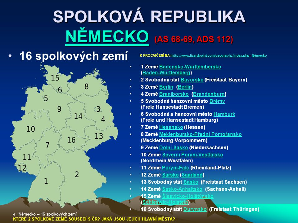 SPOLKOVÁ REPUBLIKA NĚMECKO (AS 68-69, ADS 112) NĚMECKO 1 Země Bádensko-Württembersko (Baden-Württemberg)Bádensko-WürttemberskoBaden-Württemberg 2 Svob