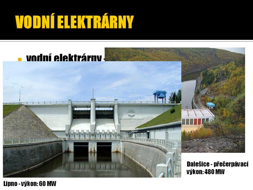  vodní elektrárny – přeměňují potenciální energii vody na elektrickou energii. Dalešice - přečerpávací výkon: 480 MW Lipno - výkon: 60 MW