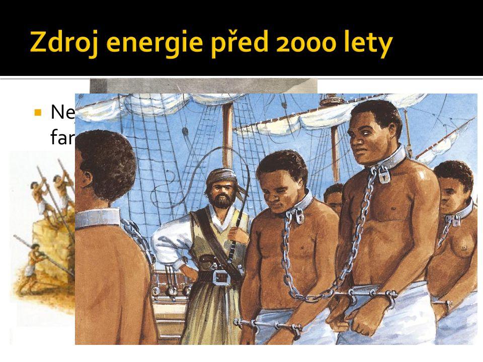  Nejvýhodnější pracovní síla byla síla dobytka a lidí (nevolníků)