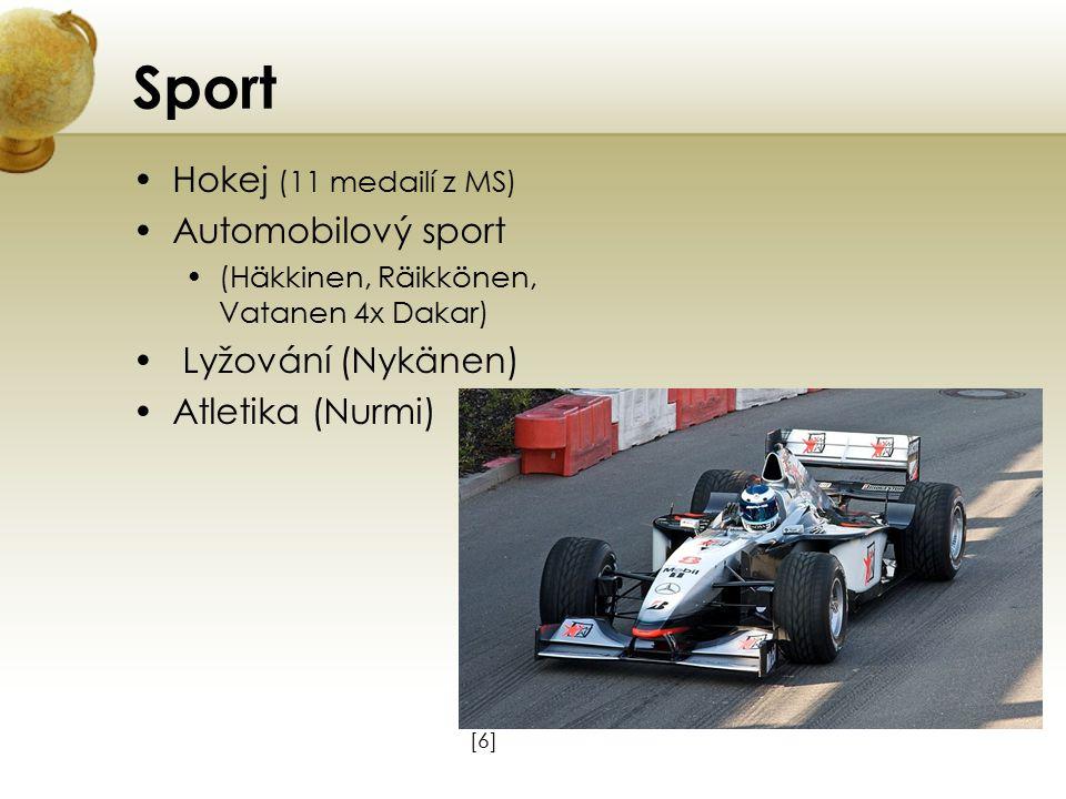 Sport Hokej (11 medailí z MS) Automobilový sport (Häkkinen, Räikkönen, Vatanen 4x Dakar) Lyžování (Nykänen) Atletika (Nurmi) [6][6]
