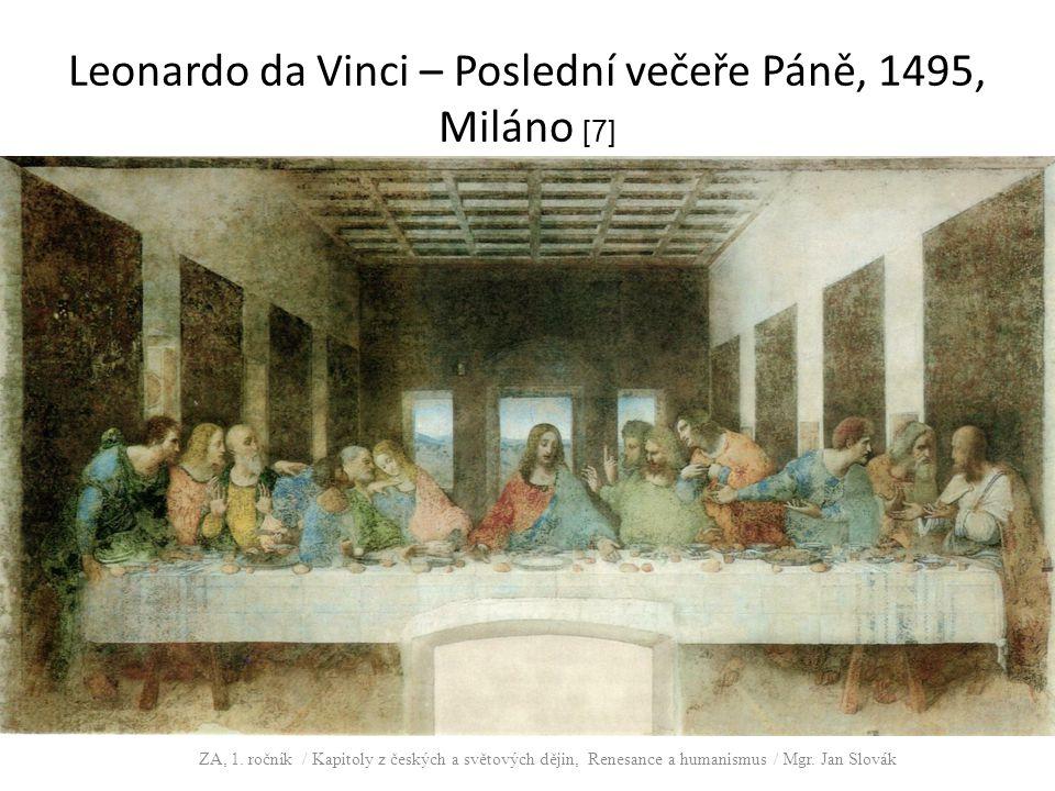 Leonardo da Vinci – Poslední večeře Páně, 1495, Miláno [7] ZA, 1. ročník / Kapitoly z českých a světových dějin, Renesance a humanismus / Mgr. Jan Slo