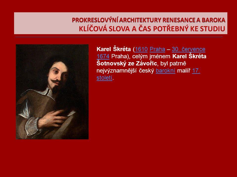 Karel Škréta (1610 Praha – 30. července 1674 Praha), celým jménem Karel Škréta Šotnovský ze Závořic, byl patrně nejvýznamnější český barokní malíř 17.