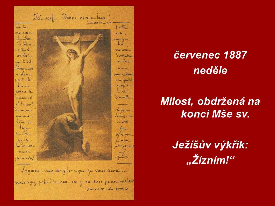 """červenec 1887 neděle Milost, obdržená na konci Mše sv. Ježíšův výkřik: """"Žízním!"""