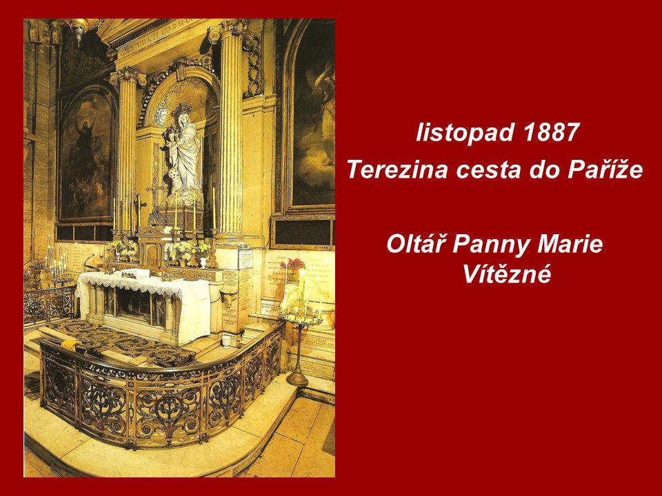 listopad 1887 Terezina cesta do Paříže Oltář Panny Marie Vítězné