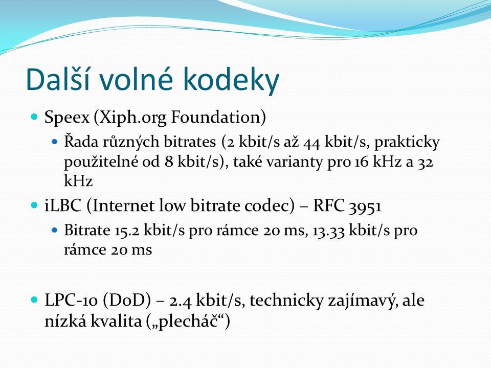 Další volné kodeky Speex (Xiph.org Foundation) Řada různých bitrates (2 kbit/s až 44 kbit/s, prakticky použitelné od 8 kbit/s), také varianty pro 16 k