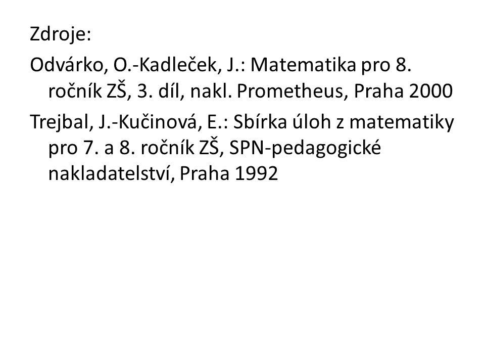 Zdroje: Odvárko, O.-Kadleček, J.: Matematika pro 8.