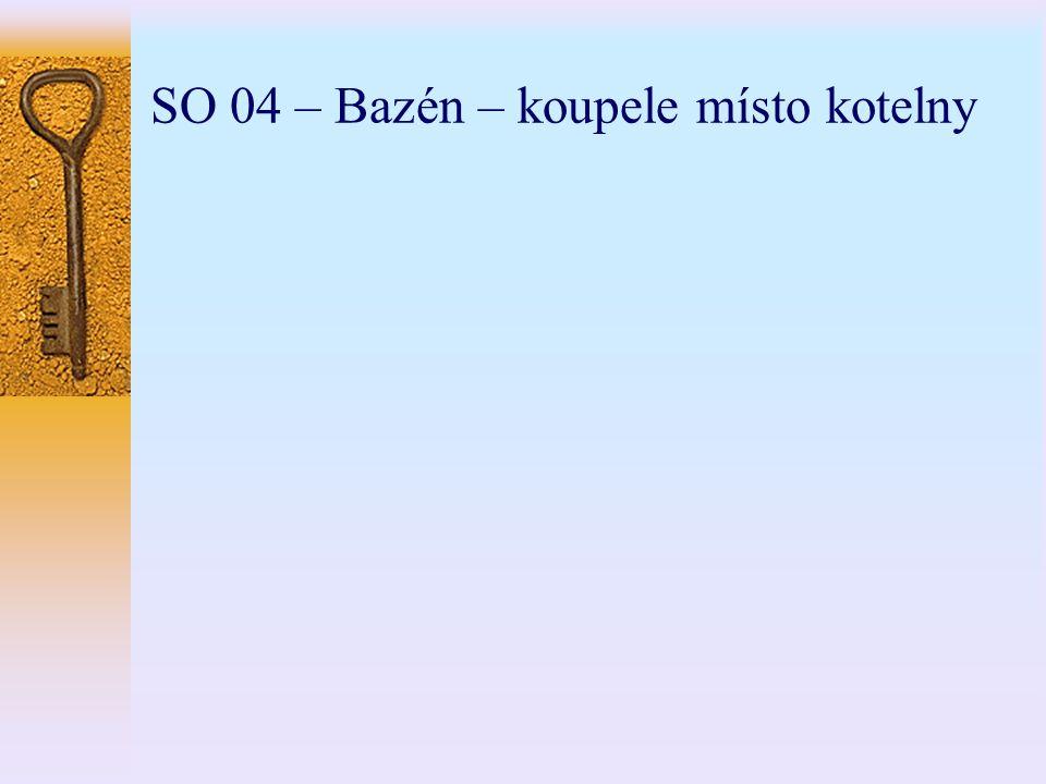 SO 04 – Bazén – koupele místo kotelny