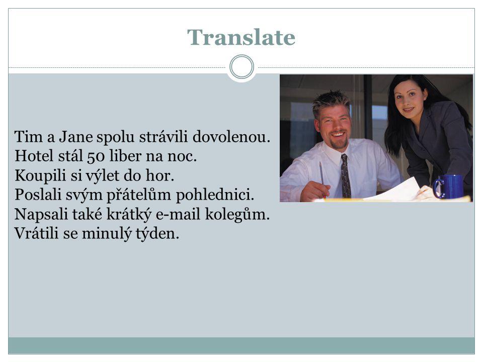 Translate Tim a Jane spolu strávili dovolenou. Hotel stál 50 liber na noc.