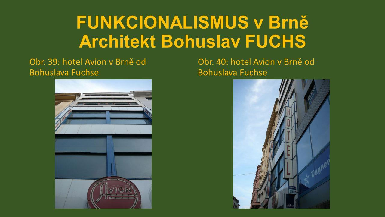 FUNKCIONALISMUS v Brně Architekt Bohuslav FUCHS Obr. 39: hotel Avion v Brně od Bohuslava Fuchse Obr. 40: hotel Avion v Brně od Bohuslava Fuchse