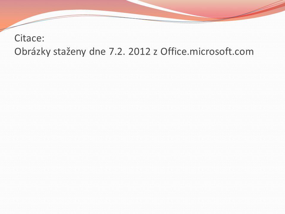 Citace: Obrázky staženy dne 7.2. 2012 z Office.microsoft.com