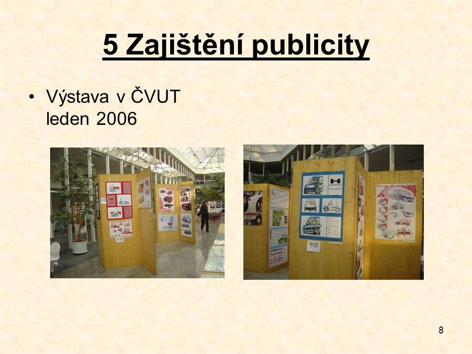 8 5 Zajištění publicity Výstava v ČVUT leden 2006