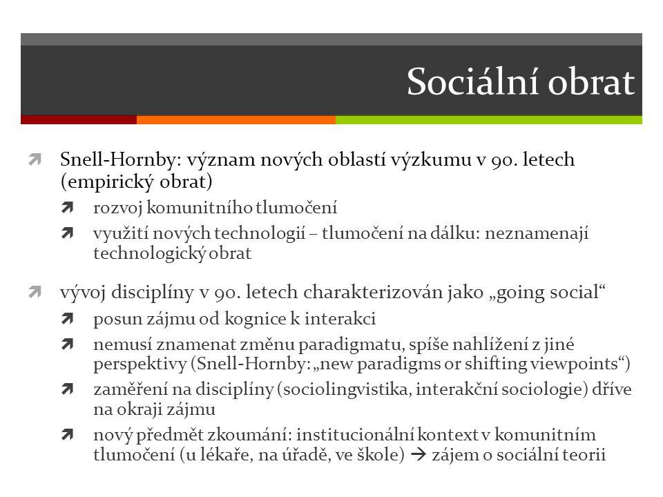Sociální obrat  Snell-Hornby: význam nových oblastí výzkumu v 90.