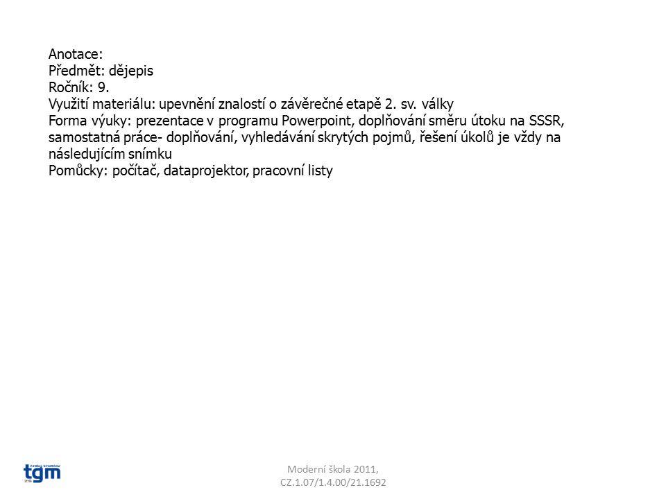 Anotace: Předmět: dějepis Ročník: 9. Využití materiálu: upevnění znalostí o závěrečné etapě 2. sv. války Forma výuky: prezentace v programu Powerpoint