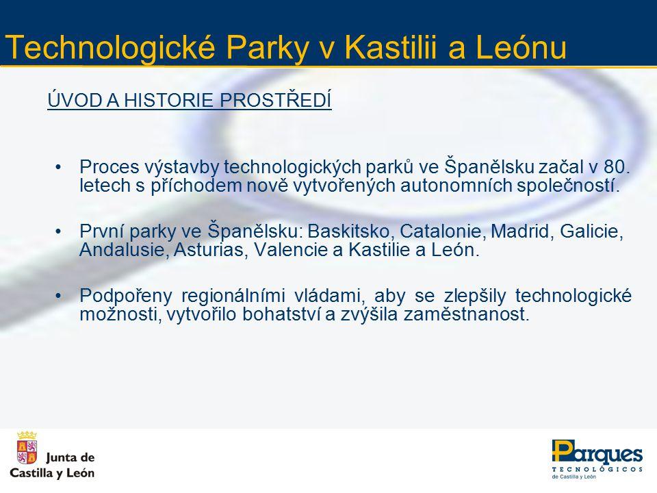Technologické Parky v Kastilii a Leónu Proces výstavby technologických parků ve Španělsku začal v 80. letech s příchodem nově vytvořených autonomních