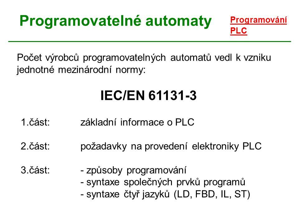 Programovatelné automaty Programování PLC Počet výrobců programovatelných automatů vedl k vzniku jednotné mezinárodní normy: IEC/EN 61131-3 1.část:zák