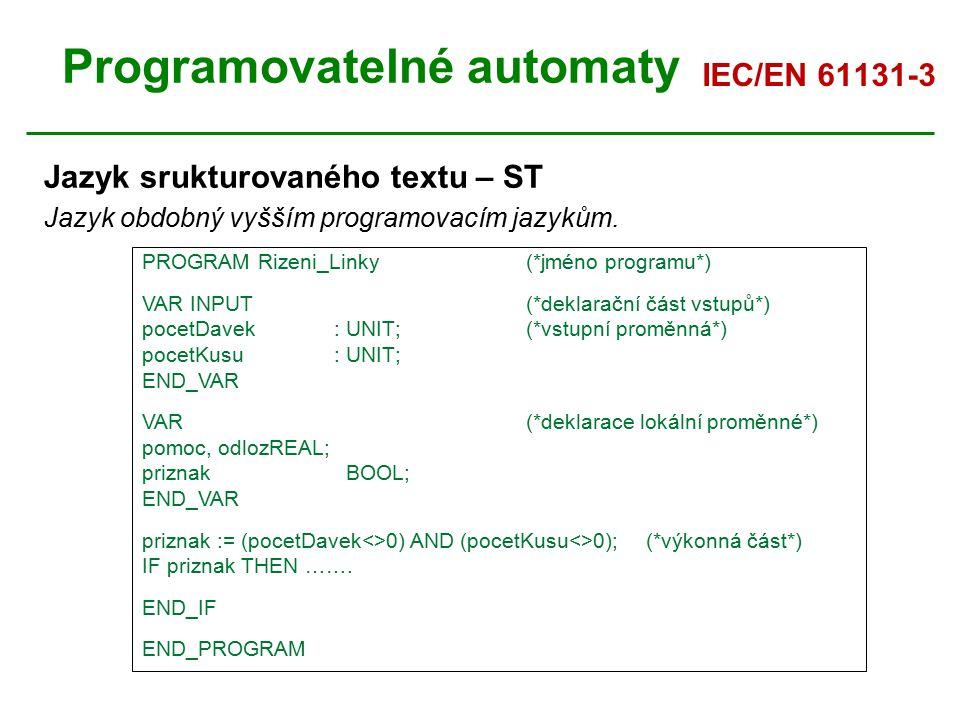 Programovatelné automaty Programování PLC Kontrolní otázka: Jaké druhy programovacích jazyků používáme dle normy IEC/EN 61131-3.