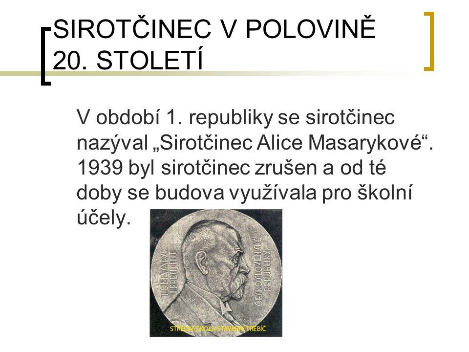 SIROTČINEC V POLOVINĚ 20. STOLETÍ V období 1.