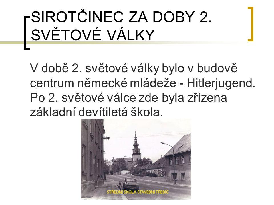 SIROTČINEC ZA DOBY 2. SVĚTOVÉ VÁLKY V době 2.