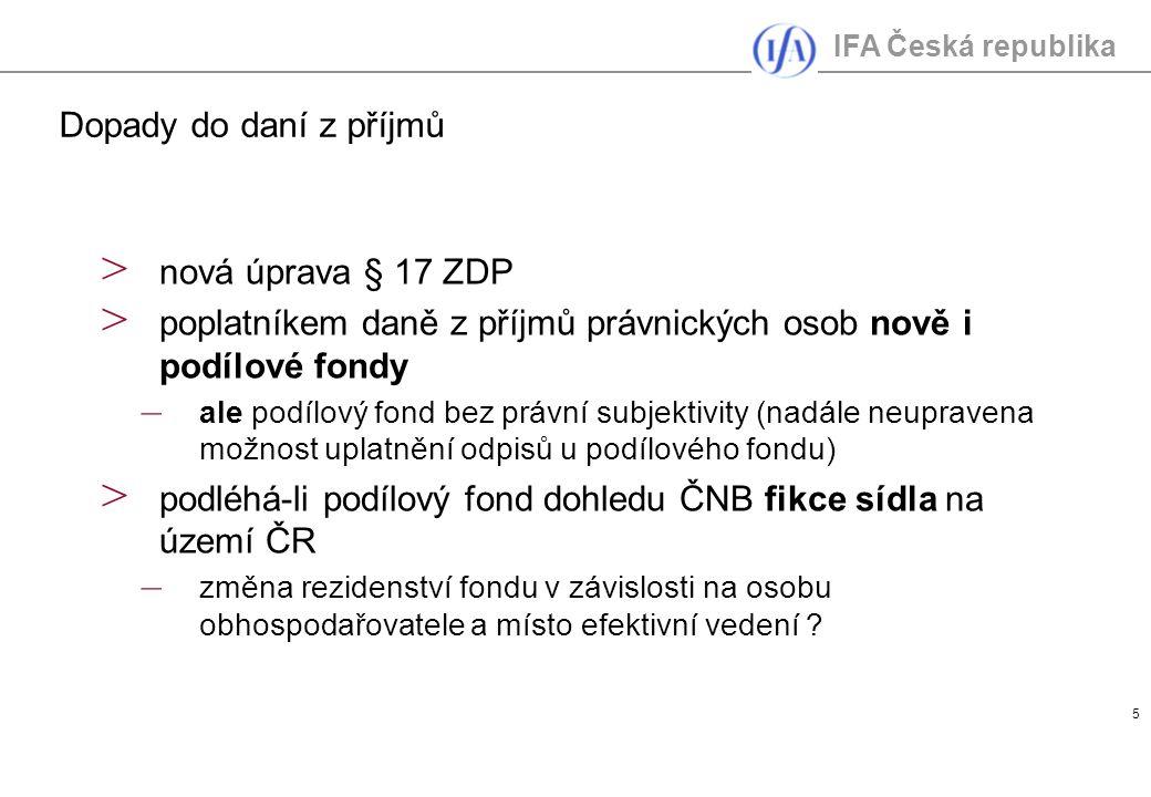 IFA Česká republika 6 > práva a povinnosti za fond včetně povinnosti podat daňové přiznání vykonává investiční společnost, platí i pro zahraniční investiční společnost (§ 38o) – v případě změny investič.